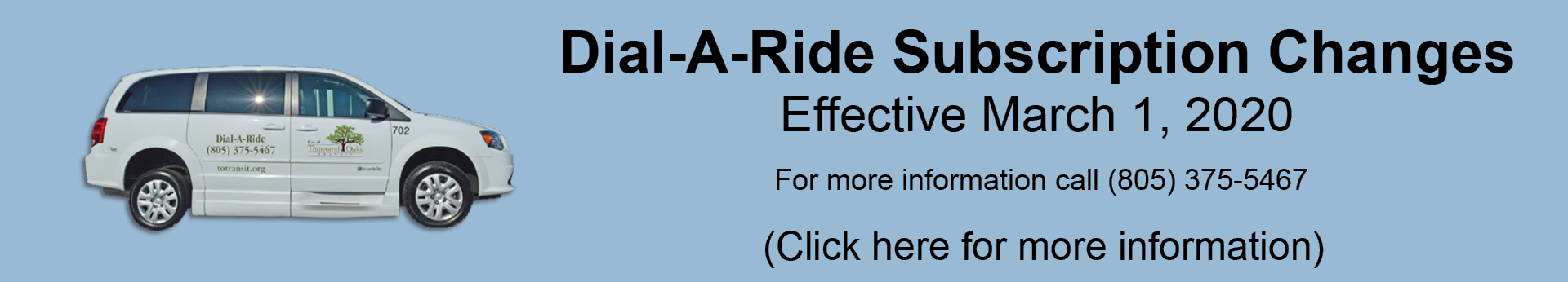 Dial-A-Ride subscription changes effective March 1, 2020. For more information call 805-375-5467. Click here for more information.