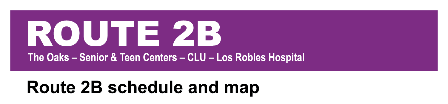 Route 2B The Oaks Senior & Teen Centers CLU Los Robles Hospital