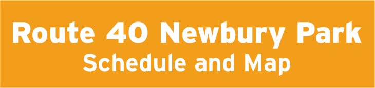 Route 40 Newbury Park Schedule and Map