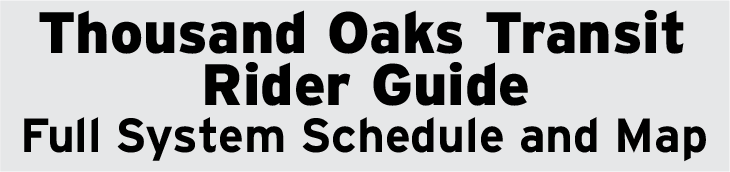 Thousand Oaks Transit Rider Guide Full System Schedule and Map