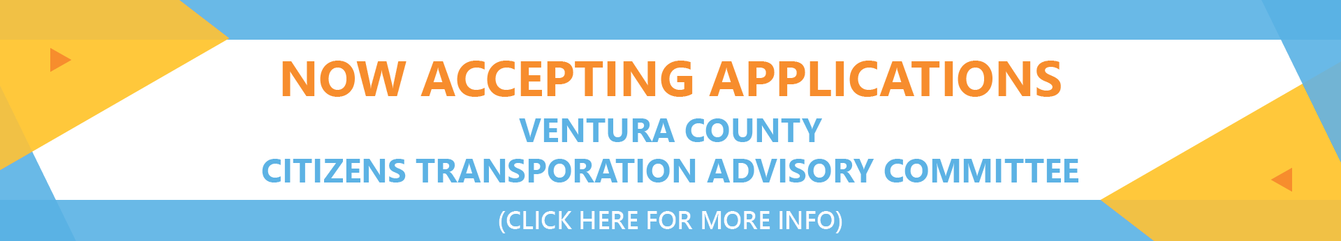 Now accepting applications for Ventura County Citizen's Transportation Advisory Committee. Click here for more info.