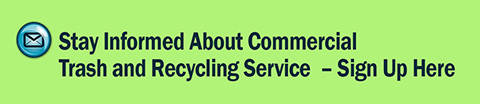 COMMERCIAL TRASH RECYCLING stay informed sign up bar graphic